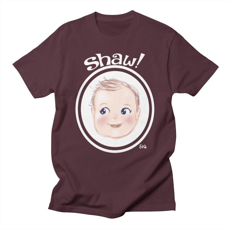Shaw! Women's Regular Unisex T-Shirt by Sigmund Torre