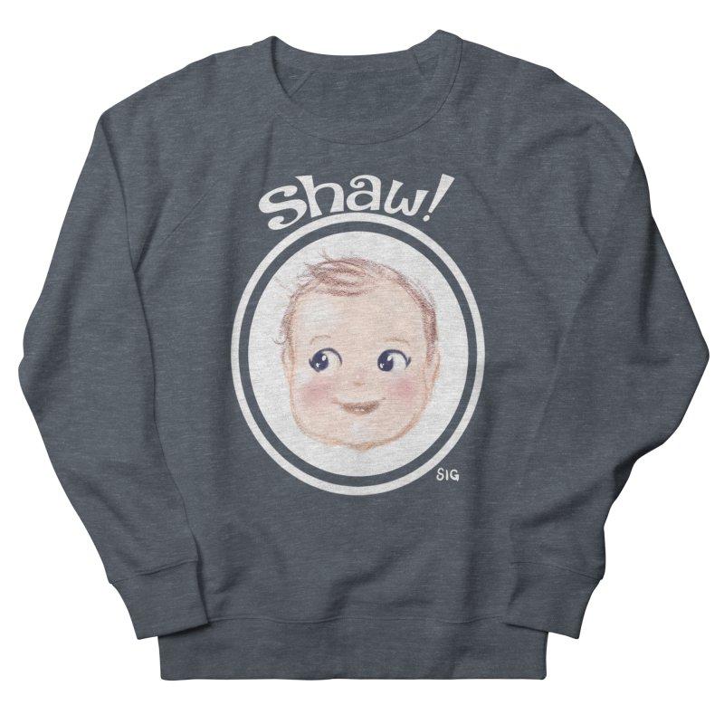 Shaw! Women's French Terry Sweatshirt by Sigmund Torre