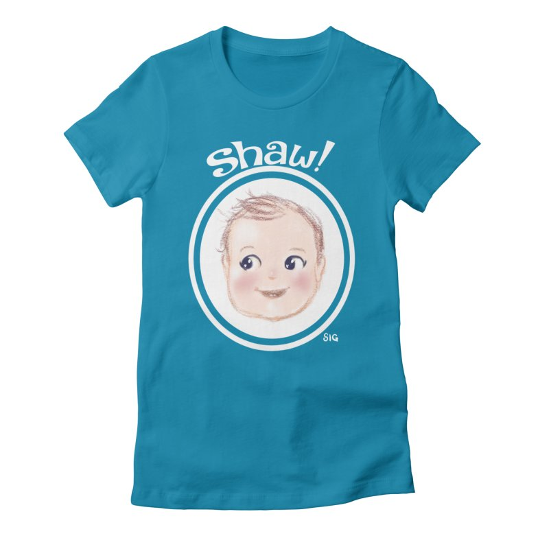 Shaw! Women's Fitted T-Shirt by Sigmund Torre