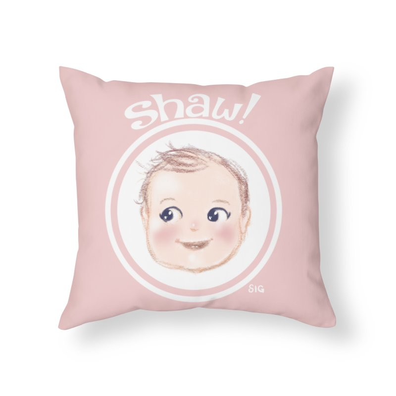 Shaw! Home Throw Pillow by Sigmund Torre