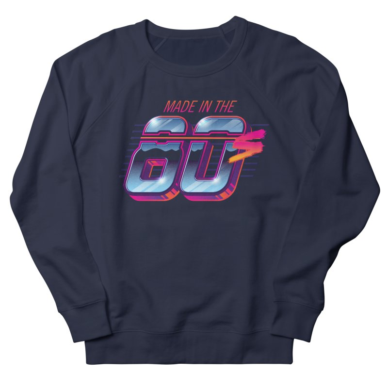 Made in the 80s Men's Sweatshirt by Signalnoise Threadless Store