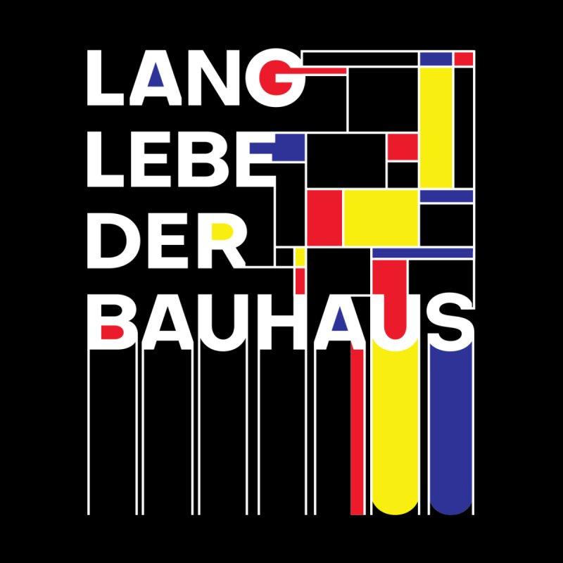 Long live the Bauhaus by silenTOP Artist Shop