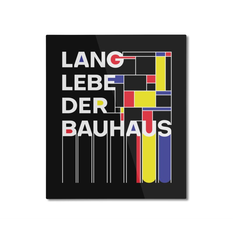 Long live the Bauhaus Home Mounted Aluminum Print by silenTOP Artist Shop
