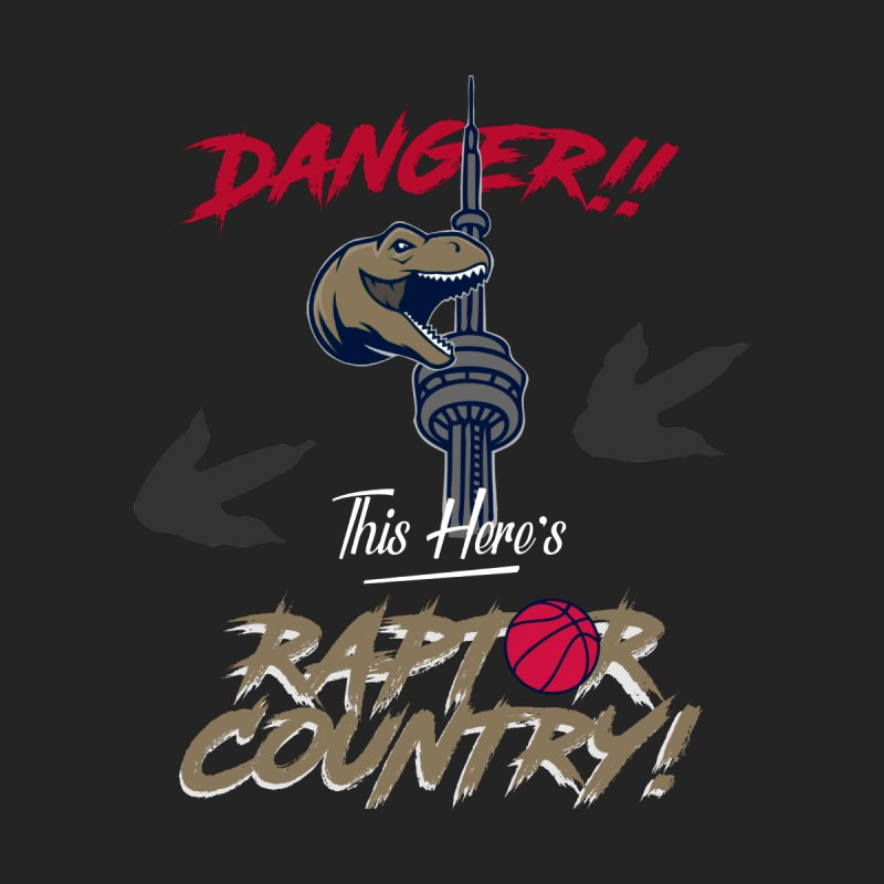 This Here's [Toronto] Raptor Country by Silli Philli Produktionz