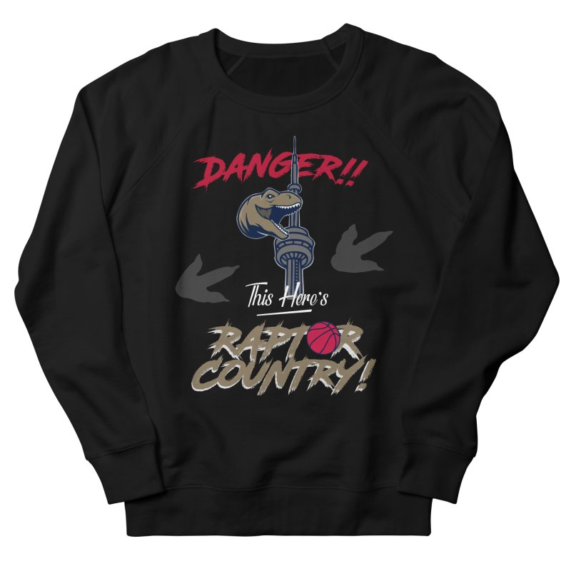 This Here's [Toronto] Raptor Country Women's French Terry Sweatshirt by Silli Philli Produktionz | Custom Prints