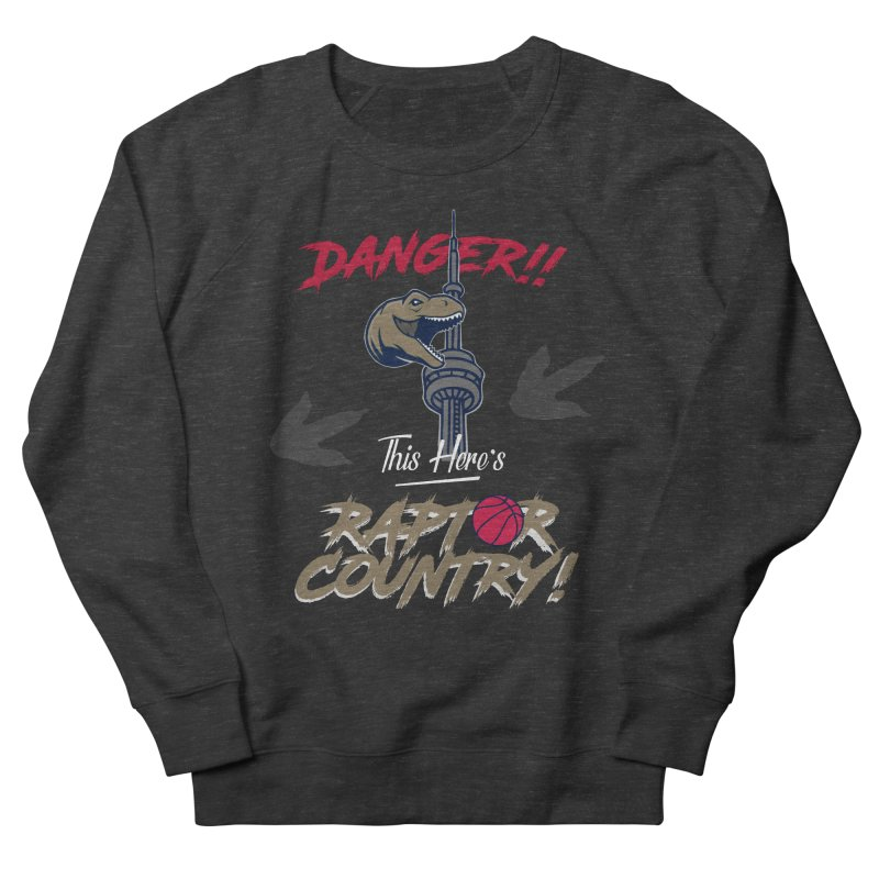 This Here's [Toronto] Raptor Country Men's French Terry Sweatshirt by Silli Philli Produktionz