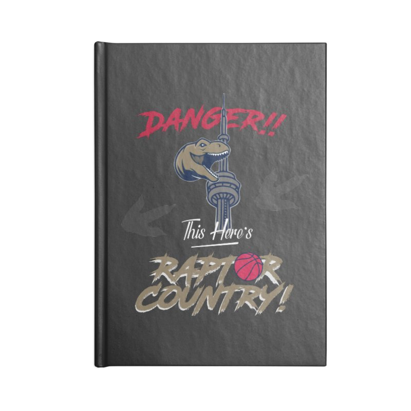 This Here's [Toronto] Raptor Country Accessories Blank Journal Notebook by Silli Philli Produktionz