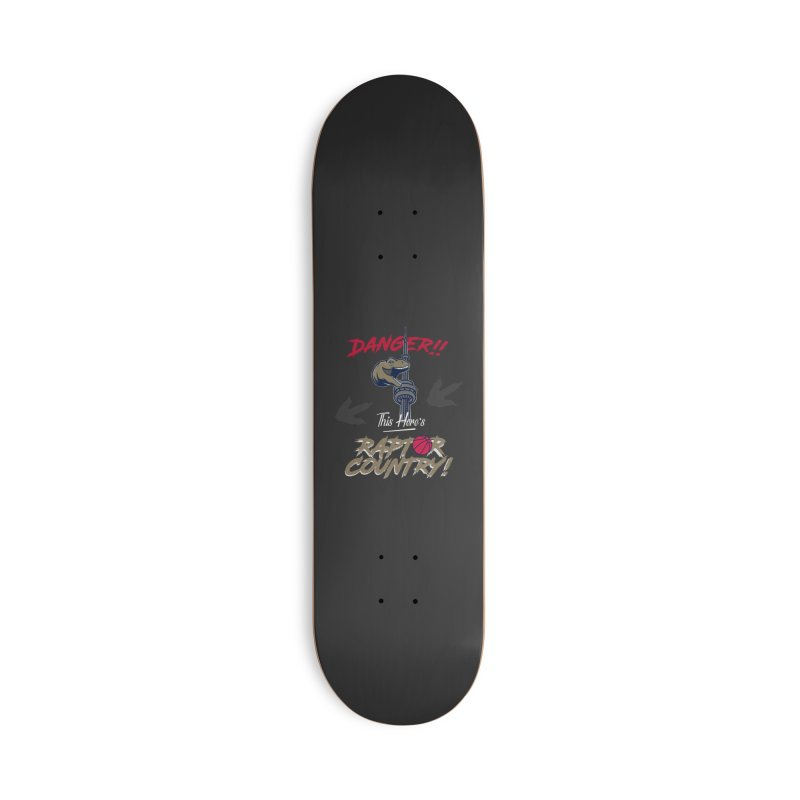 This Here's [Toronto] Raptor Country Accessories Deck Only Skateboard by Silli Philli Produktionz | Custom Prints