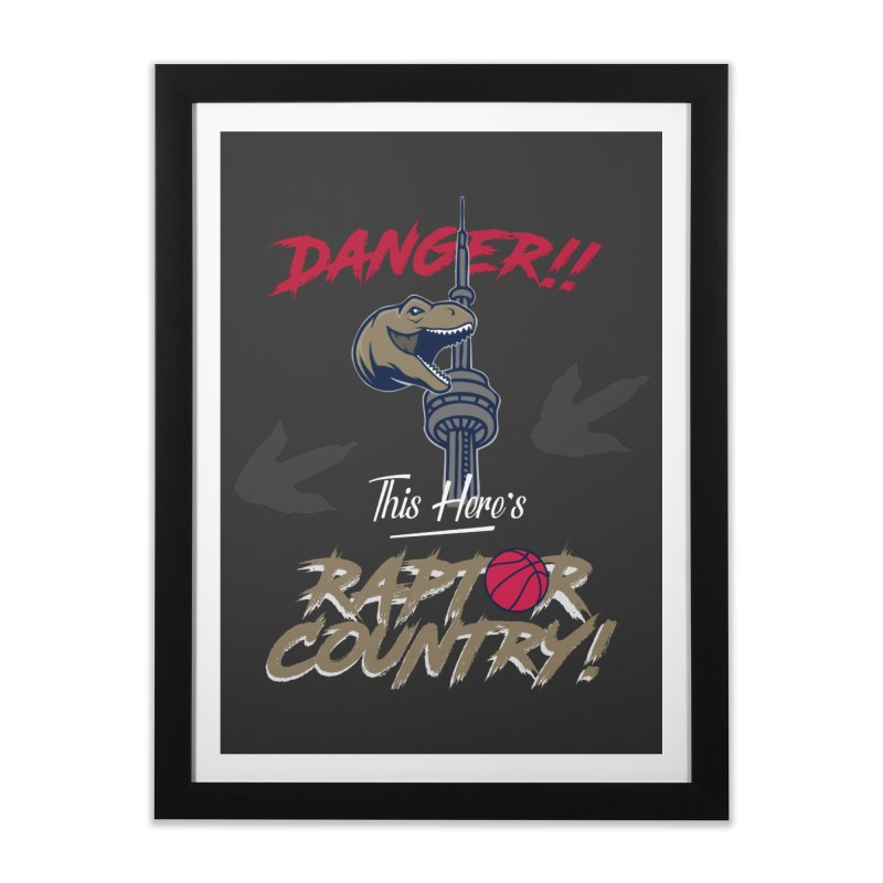 This Here's [Toronto] Raptor Country Home Framed Fine Art Print by Silli Philli Produktionz | Custom Prints
