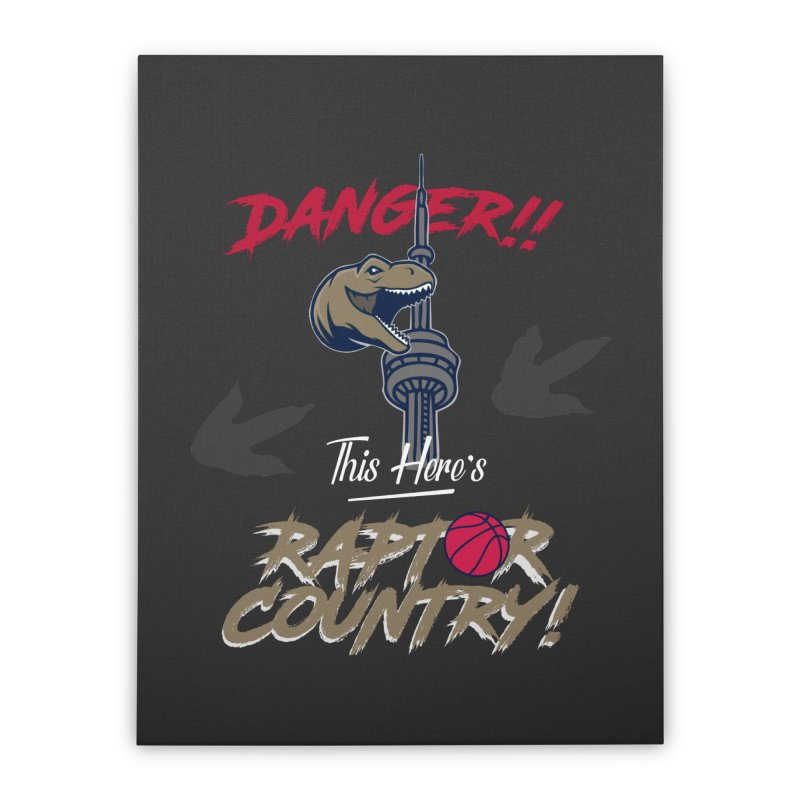 This Here's [Toronto] Raptor Country Home Stretched Canvas by Silli Philli Produktionz | Custom Prints