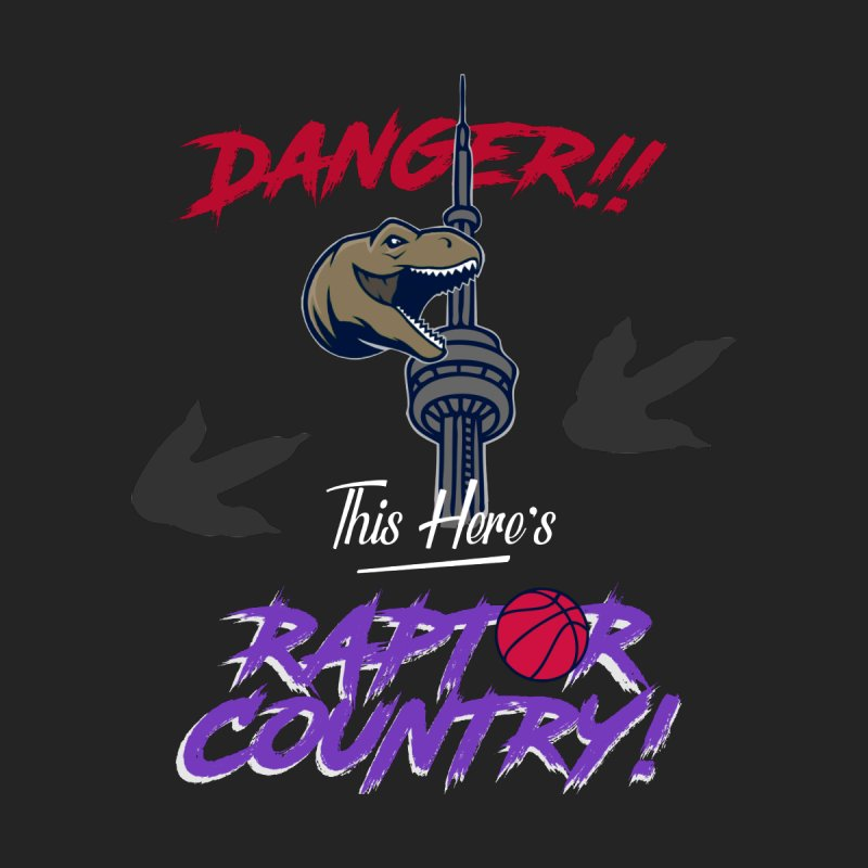 This Here's [Toronto] Raptor Country | Retro by Silli Philli Produktionz