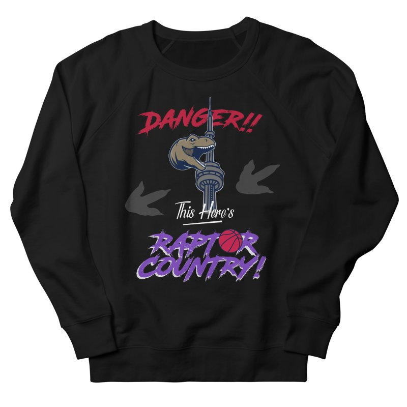 This Here's [Toronto] Raptor Country | Retro Women's French Terry Sweatshirt by Silli Philli Produktionz | Custom Prints