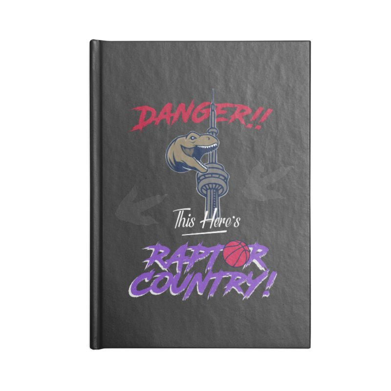 This Here's [Toronto] Raptor Country | Retro Accessories Blank Journal Notebook by Silli Philli Produktionz