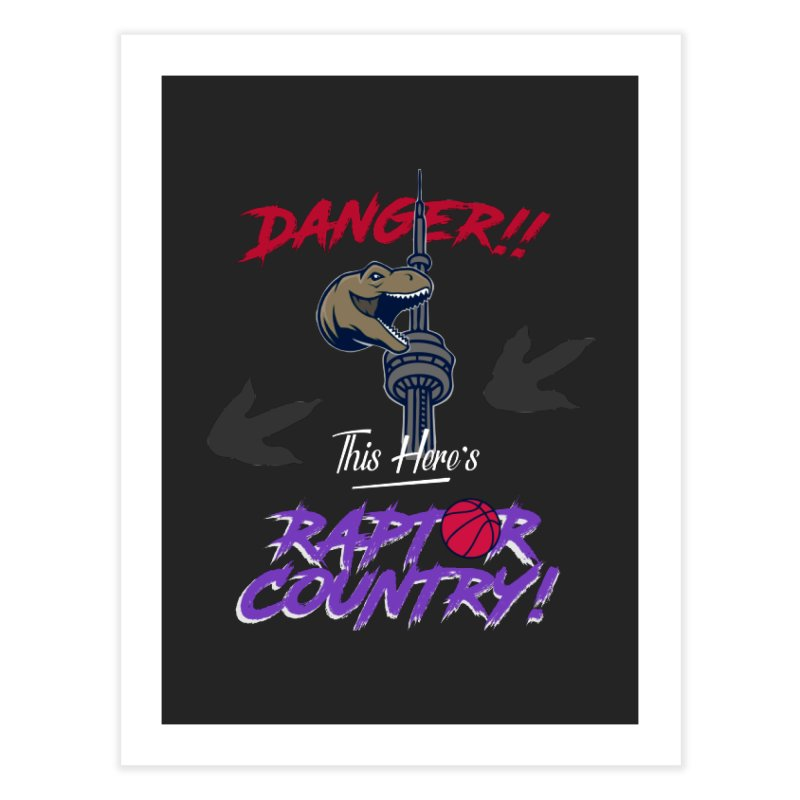 This Here's [Toronto] Raptor Country | Retro Home Fine Art Print by Silli Philli Produktionz