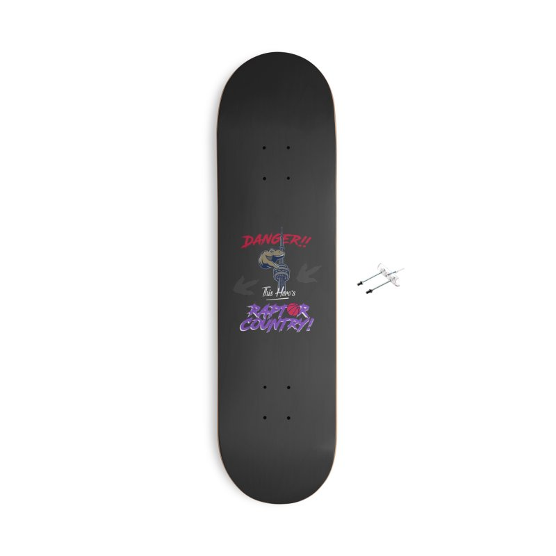 This Here's [Toronto] Raptor Country | Retro Accessories With Hanging Hardware Skateboard by Silli Philli Produktionz | Custom Prints
