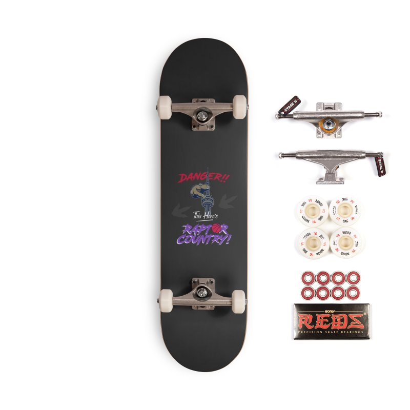 This Here's [Toronto] Raptor Country | Retro Accessories Complete - Pro Skateboard by Silli Philli Produktionz | Custom Prints