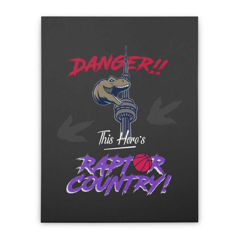 This Here's [Toronto] Raptor Country | Retro Home Stretched Canvas by Silli Philli Produktionz | Custom Prints
