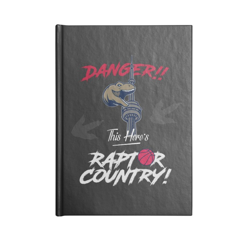 This Here's [Toronto] Raptor Country | Silver Accessories Lined Journal Notebook by Silli Philli Produktionz | Custom Prints