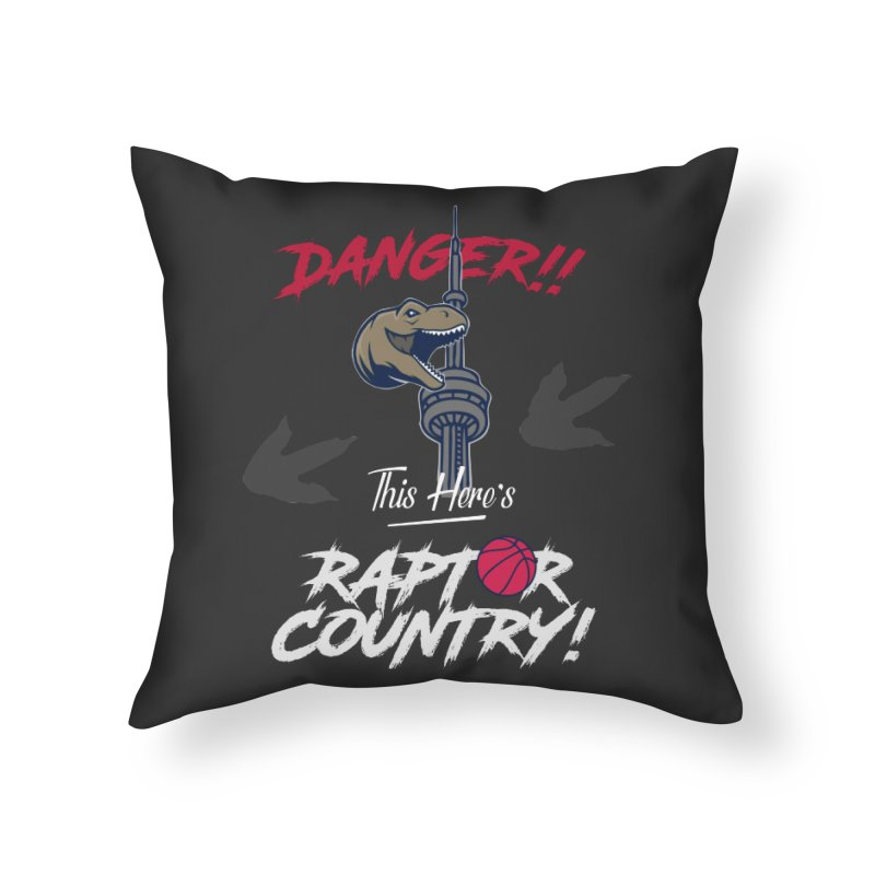 This Here's [Toronto] Raptor Country | Silver Home Throw Pillow by Silli Philli Produktionz