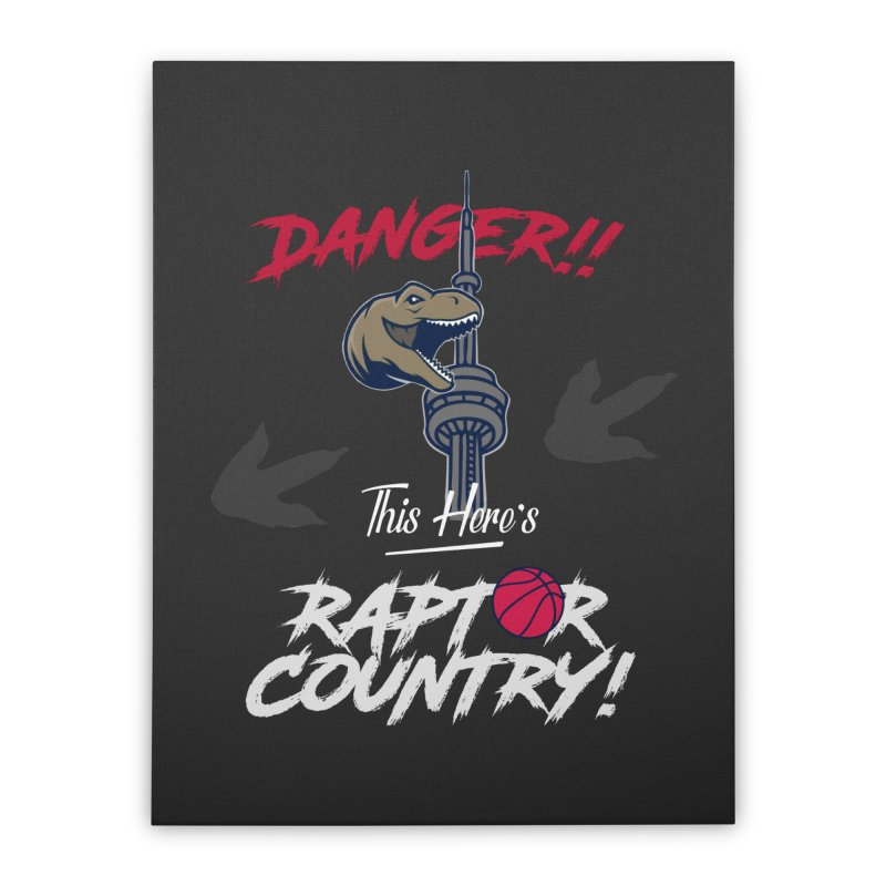 This Here's [Toronto] Raptor Country | Silver Home Stretched Canvas by Silli Philli Produktionz | Custom Prints