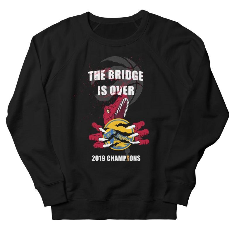 The Bridge Is Over | Toronto Raptors Champions Women's French Terry Sweatshirt by Silli Philli Produktionz