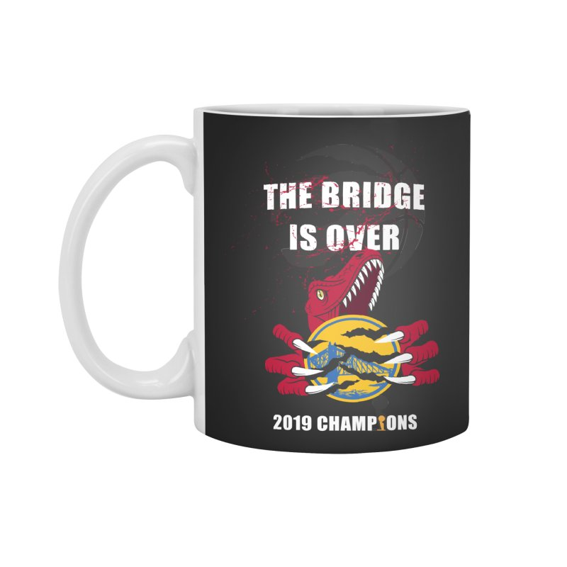 The Bridge Is Over | Toronto Raptors Champions Accessories Standard Mug by Silli Philli Produktionz