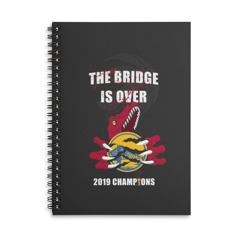 The Bridge Is Over | Toronto Raptors Champions Accessories Lined Spiral Notebook by Silli Philli Produktionz