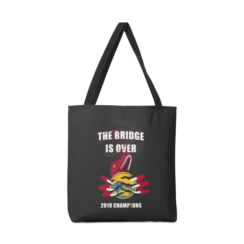 The Bridge Is Over   Toronto Raptors Champions Accessories Tote Bag Bag by Silli Philli Produktionz