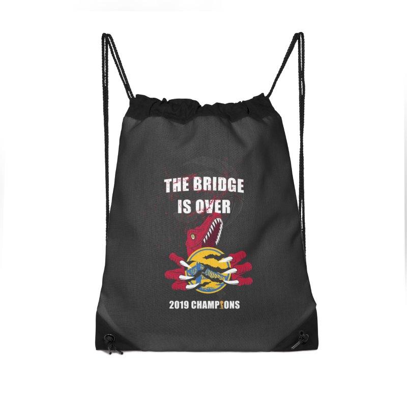 The Bridge Is Over | Toronto Raptors Champions Accessories Drawstring Bag Bag by Silli Philli Produktionz