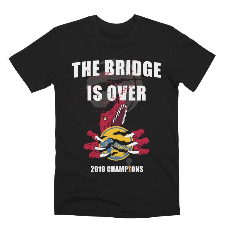 The Bridge Is Over | Toronto Raptors Champions Men's Premium T-Shirt by Silli Philli Produktionz | Custom Prints