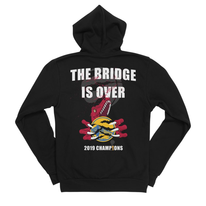 The Bridge Is Over | Toronto Raptors Champions Women's Sponge Fleece Zip-Up Hoody by Silli Philli Produktionz