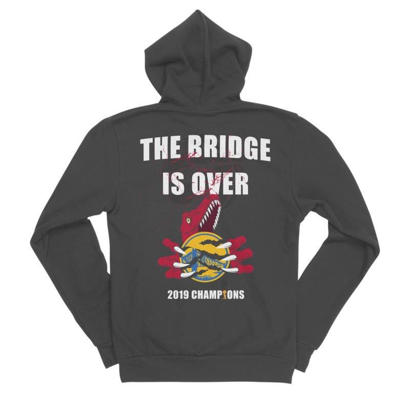 The Bridge Is Over | Toronto Raptors Champions Men's Sponge Fleece Zip-Up Hoody by Silli Philli Produktionz