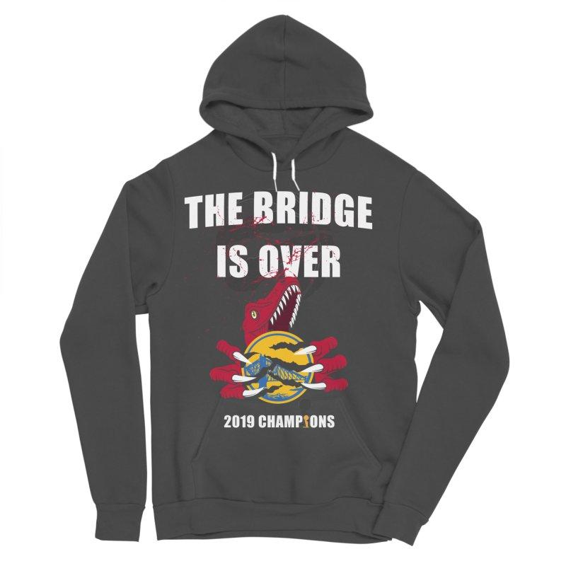 The Bridge Is Over | Toronto Raptors Champions Women's Sponge Fleece Pullover Hoody by Silli Philli Produktionz