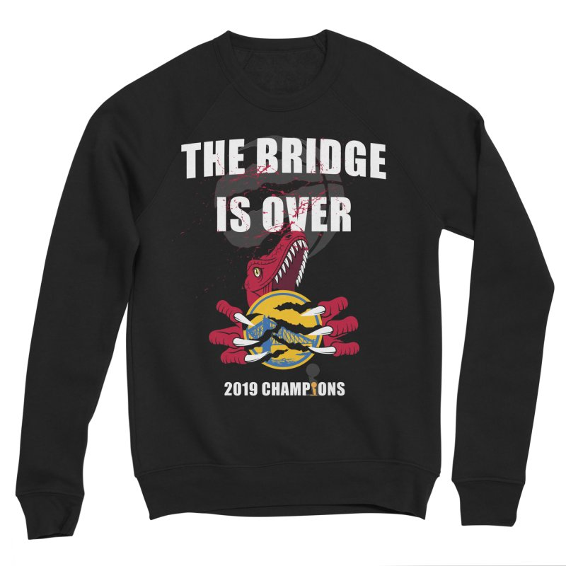 The Bridge Is Over | Toronto Raptors Champions Women's Sponge Fleece Sweatshirt by Silli Philli Produktionz