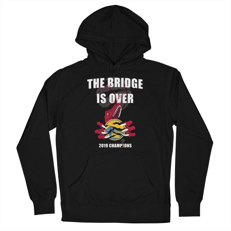 The Bridge Is Over   Toronto Raptors Champions Women's Pullover Hoody by Silli Philli Produktionz   Custom Prints