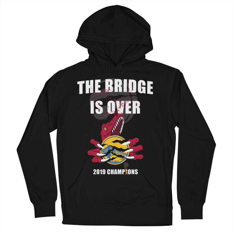 The Bridge Is Over | Toronto Raptors Champions Men's French Terry Pullover Hoody by Silli Philli Produktionz