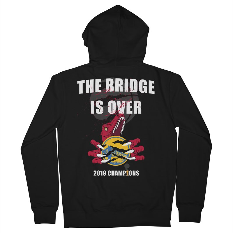 The Bridge Is Over | Toronto Raptors Champions Men's French Terry Zip-Up Hoody by Silli Philli Produktionz