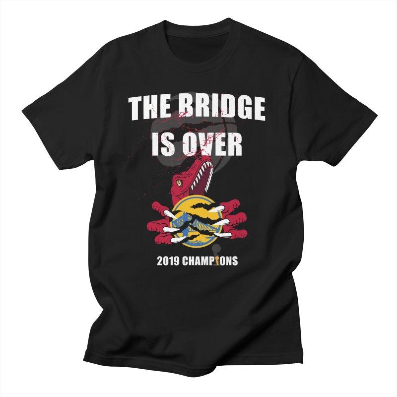 The Bridge Is Over | Toronto Raptors Champions Men's T-Shirt by Silli Philli Produktionz | Custom Prints