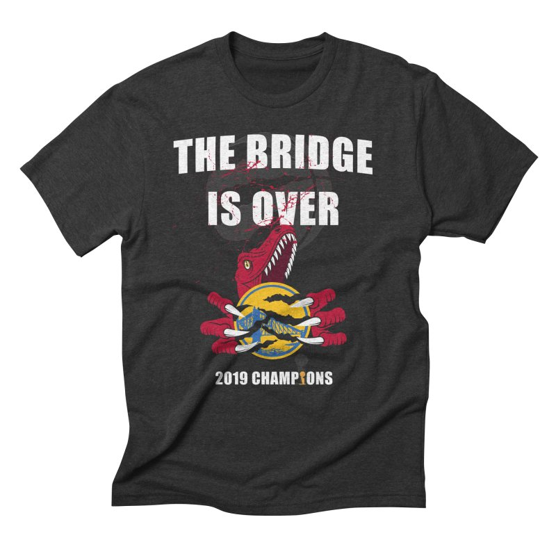 The Bridge Is Over | Toronto Raptors Champions Men's Triblend T-Shirt by Silli Philli Produktionz