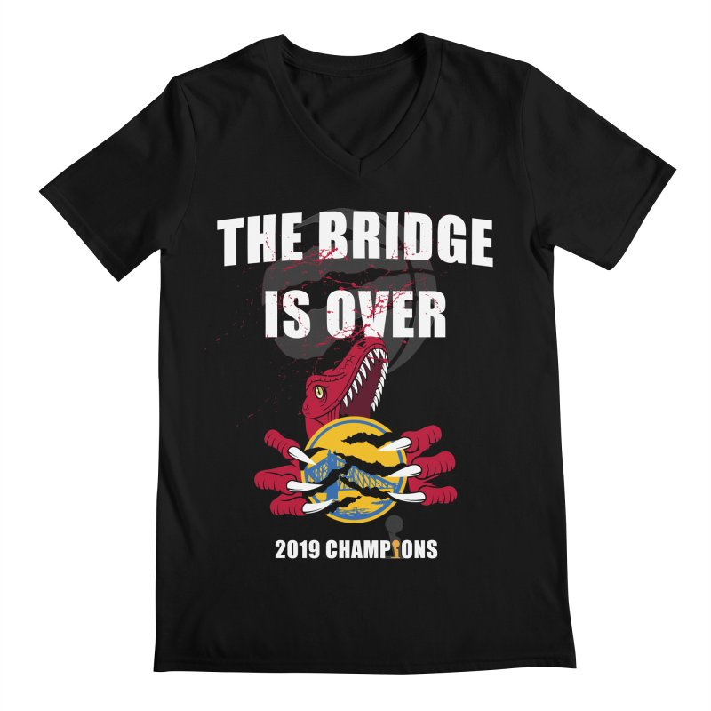 The Bridge Is Over | Toronto Raptors Champions Men's Regular V-Neck by Silli Philli Produktionz