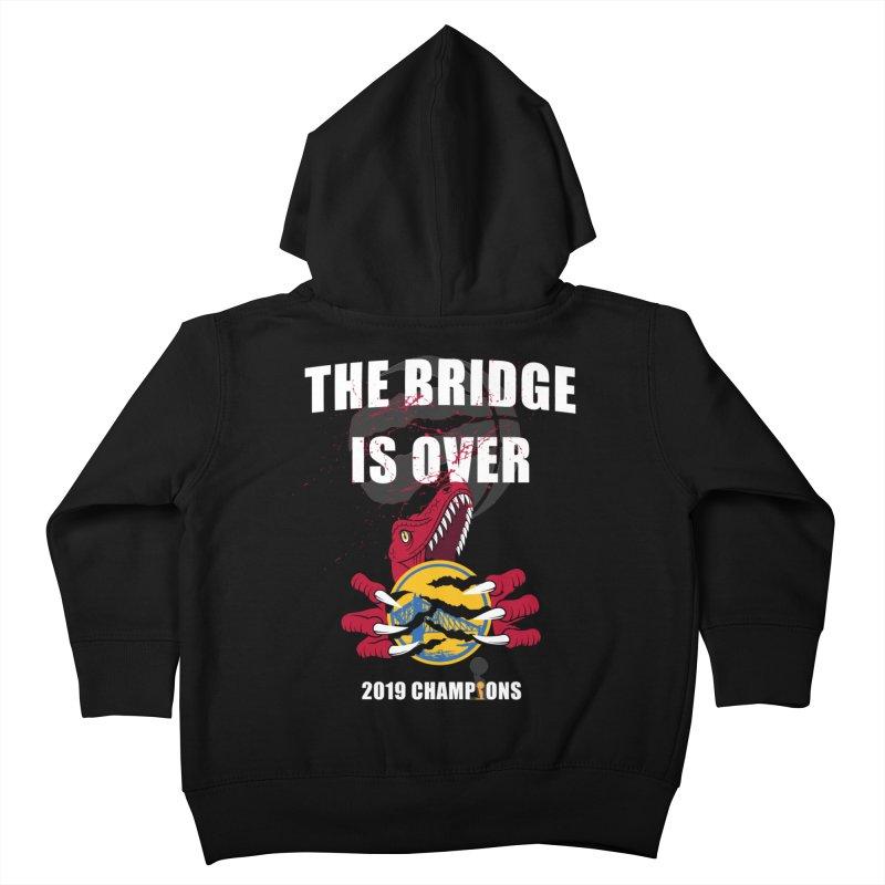 The Bridge Is Over | Toronto Raptors Champions Kids Toddler Zip-Up Hoody by Silli Philli Produktionz | Custom Prints