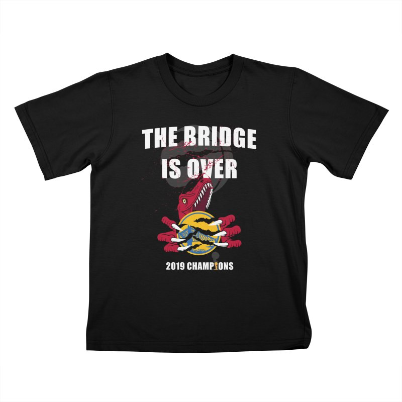 The Bridge Is Over | Toronto Raptors Champions Kids T-Shirt by Silli Philli Produktionz