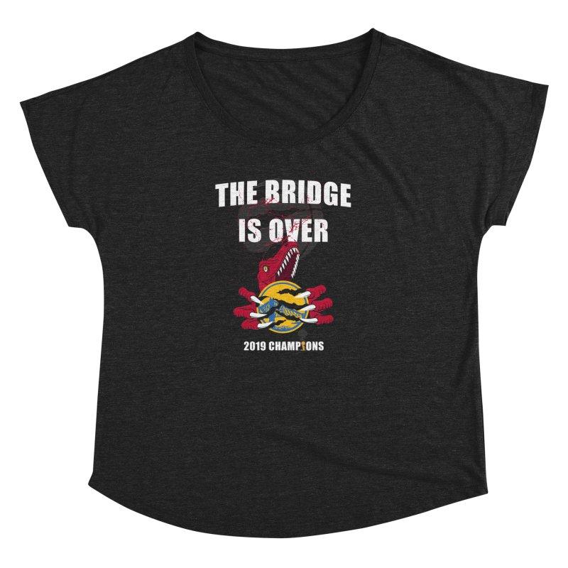 The Bridge Is Over   Toronto Raptors Champions Women's Dolman Scoop Neck by Silli Philli Produktionz   Custom Prints