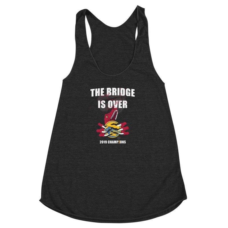 The Bridge Is Over   Toronto Raptors Champions Women's Racerback Triblend Tank by Silli Philli Produktionz