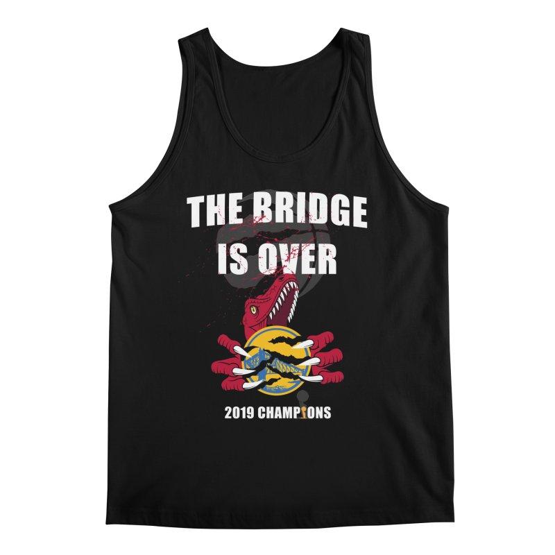The Bridge Is Over | Toronto Raptors Champions Men's Regular Tank by Silli Philli Produktionz | Custom Prints
