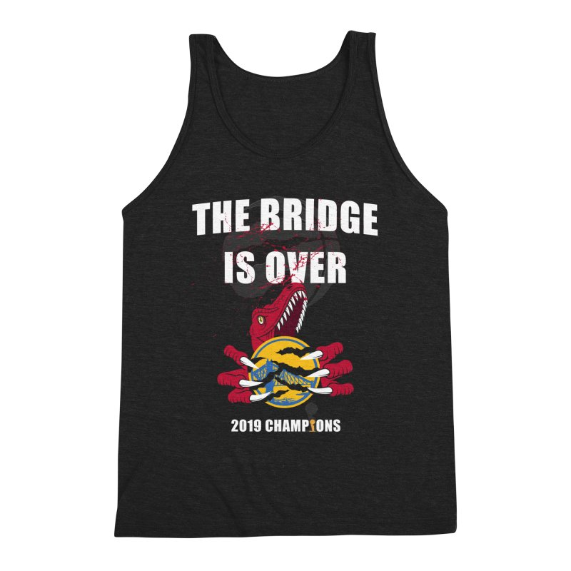 The Bridge Is Over | Toronto Raptors Champions Men's Triblend Tank by Silli Philli Produktionz