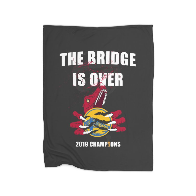 The Bridge Is Over | Toronto Raptors Champions Home Blanket by Silli Philli Produktionz | Custom Prints
