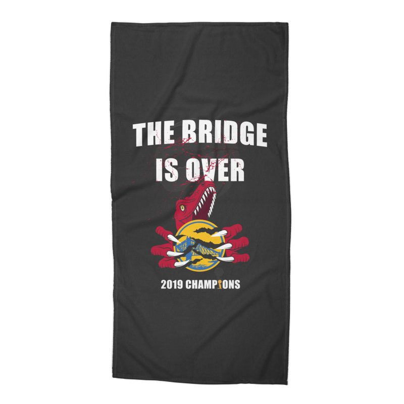The Bridge Is Over | Toronto Raptors Champions Accessories Beach Towel by Silli Philli Produktionz