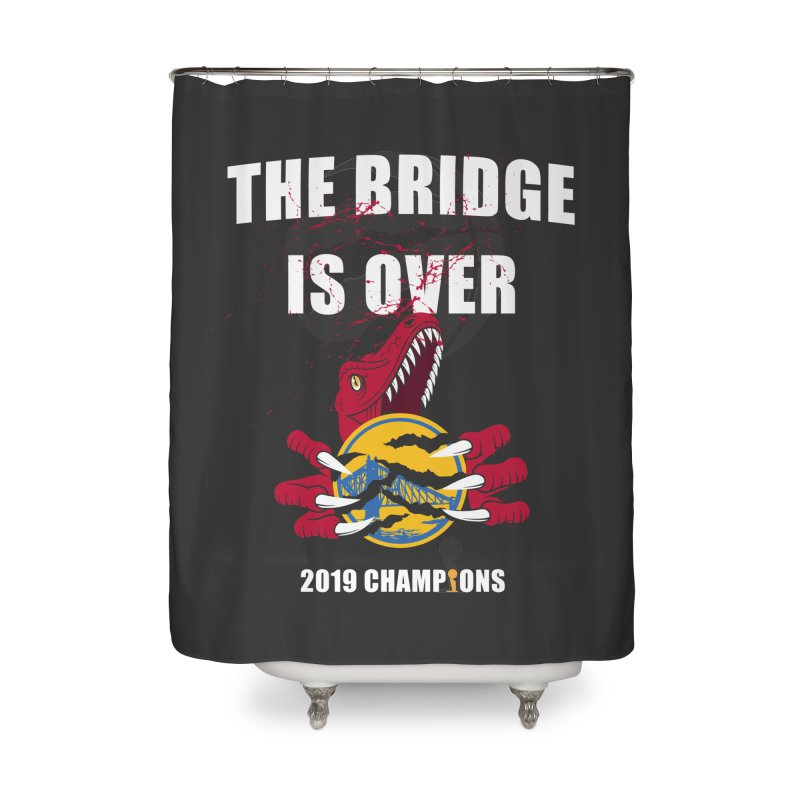 The Bridge Is Over | Toronto Raptors Champions Home Shower Curtain by Silli Philli Produktionz