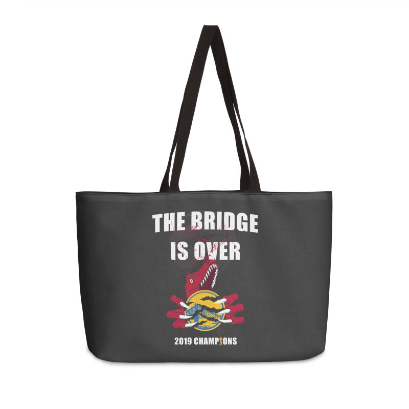 The Bridge Is Over | Toronto Raptors Champions Accessories Weekender Bag Bag by Silli Philli Produktionz